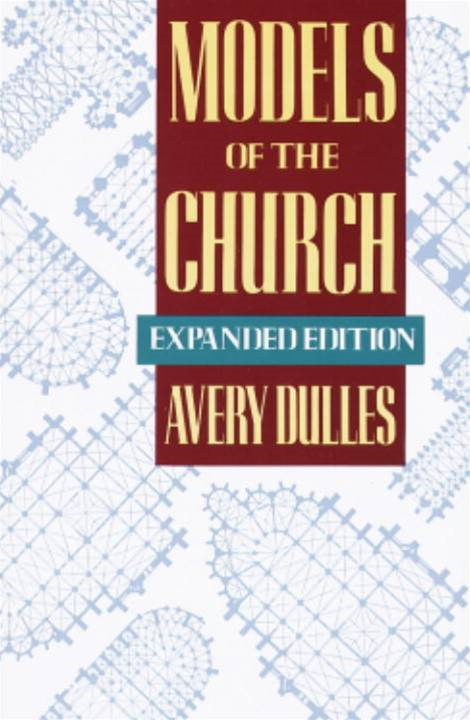 Models of the Church By: Avery Dulles