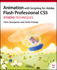Animation with Scripting for Adobe Flash Professional CS5 Studio Techniques By: Chris Georgenes,Justin Putney