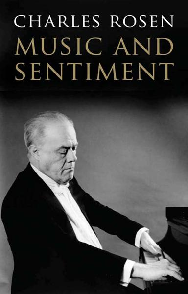 Music and Sentiment By: Charles Rosen