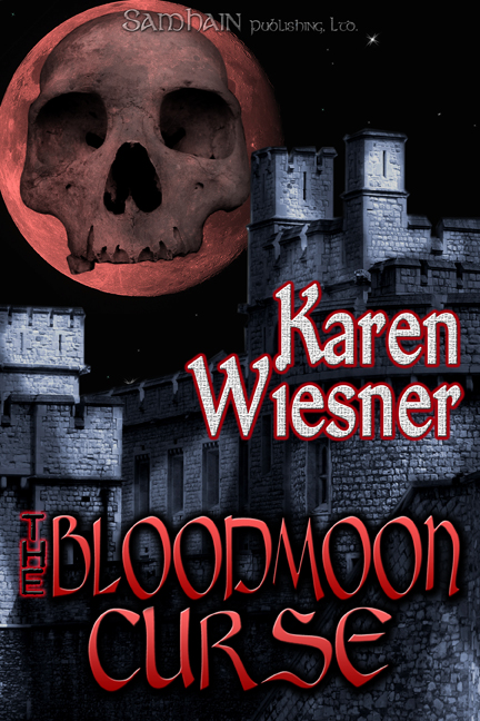 The Bloodmoon Curse By: Karen Wiesner