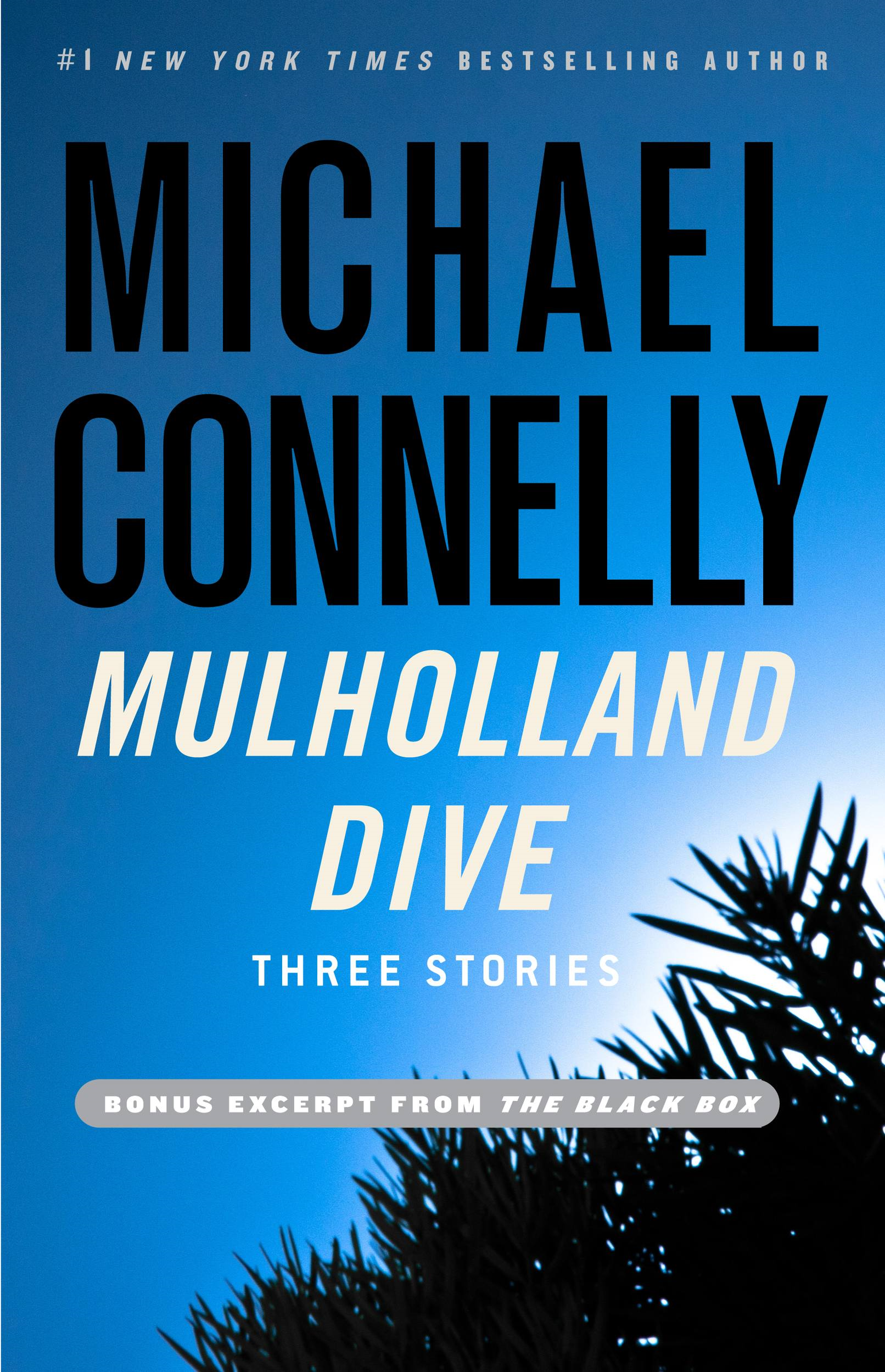 Mulholland Dive By: Michael Connelly