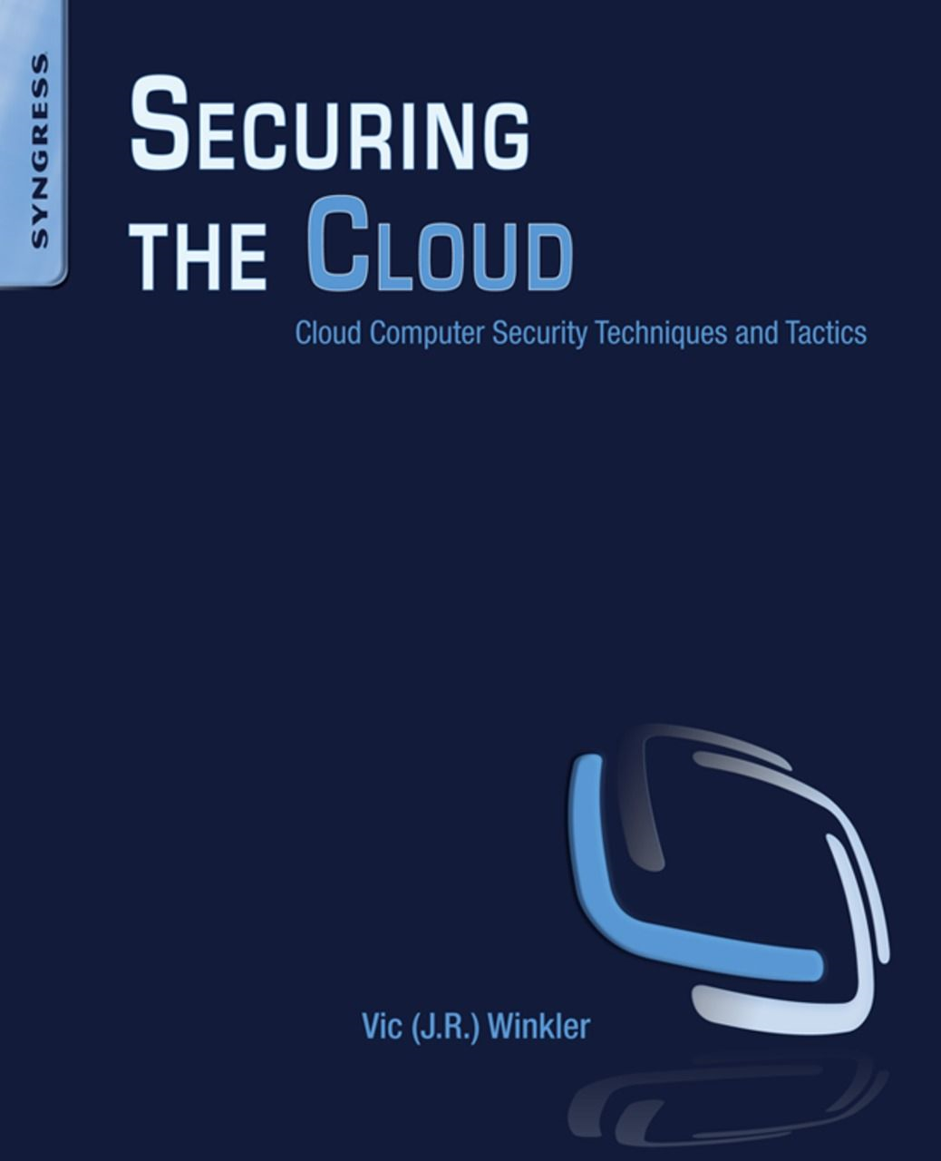 Securing the Cloud Cloud Computer Security Techniques and Tactics
