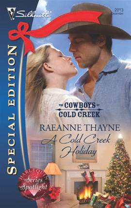 A Cold Creek Holiday By: RaeAnne Thayne