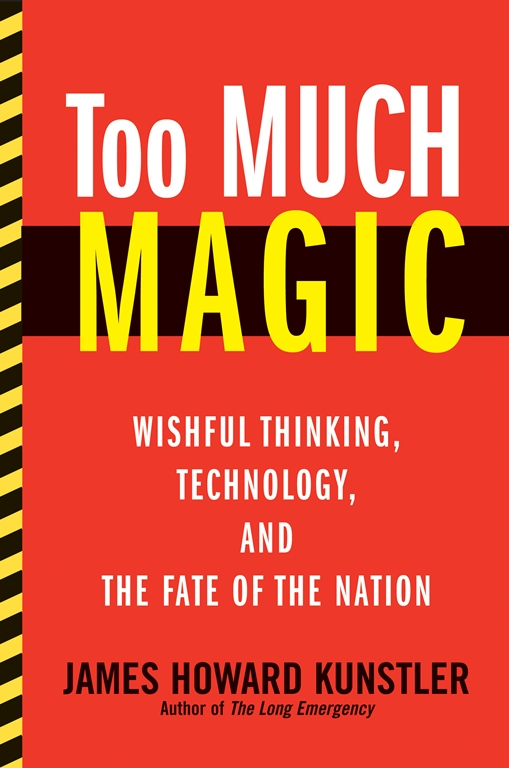 Too Much Magic By: James Howard Kunstler
