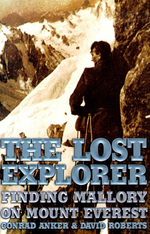 The Lost Explorer By: Conrad Anker,David Roberts