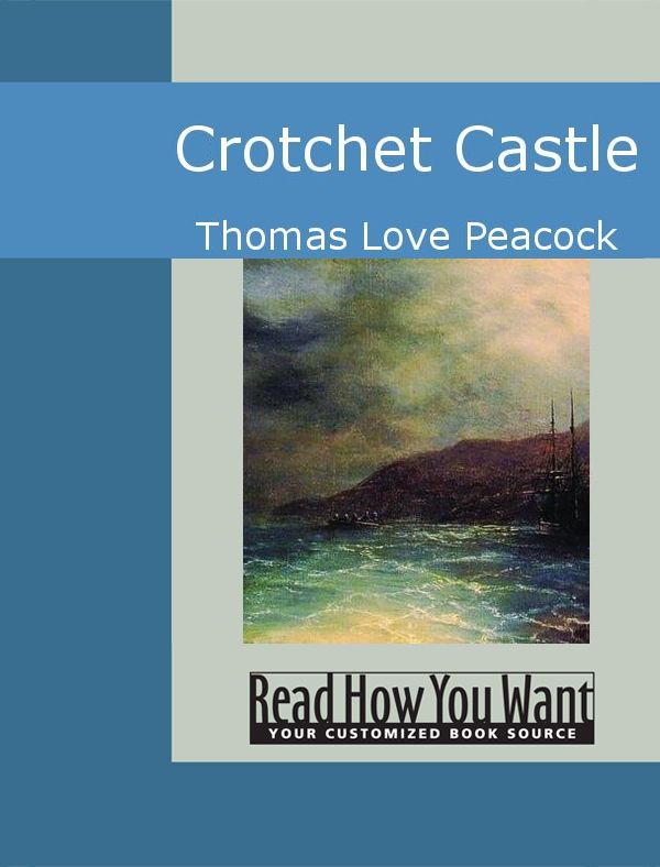 Crotchet Castle By: Peacock,Thomas Love