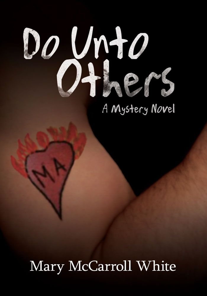 Do Unto Others By: Mary McCarroll White