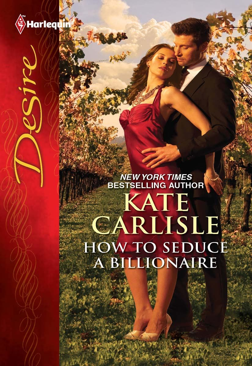 How to Seduce a Billionaire By: Kate Carlisle
