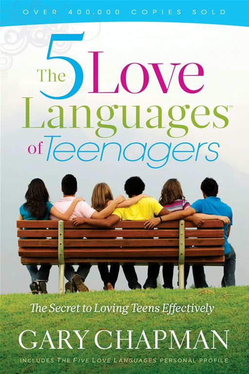 Five Love Languages Of Teenagers New Edition, The: The Secret To Loving Teens Effectively By: Gary Chapman