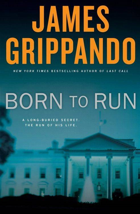 Born to Run By: James Grippando