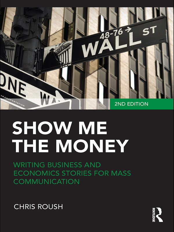 Show Me the Money Writing Business and Economics Stories for Mass Communication