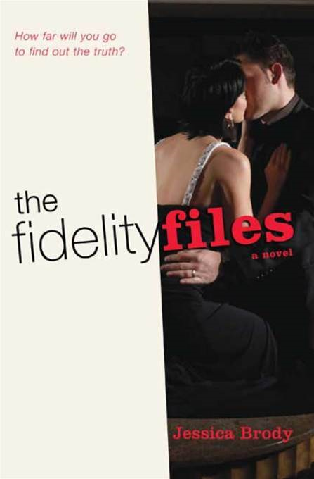 The Fidelity Files By: Jessica Brody