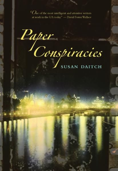 Paper Conspiracies By: Susan Daitch