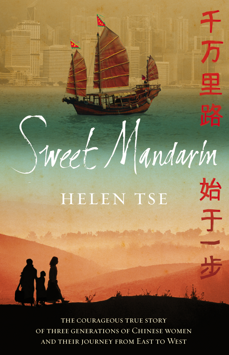 Sweet Mandarin The Courageous True Story of Three Generations of Chinese Women and their Journey from East to West