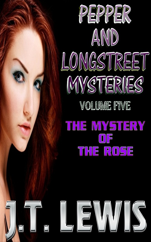 Pepper and Longstreet - Volume 5 - The Mystery of The Rose