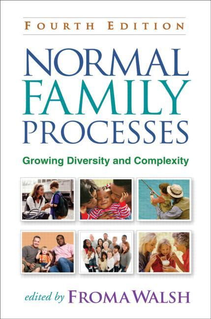 Normal Family Processes, Fourth Edition By: Walsh, Froma