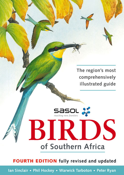 Sasol Birds of Southern Africa By: Ian Sinclair