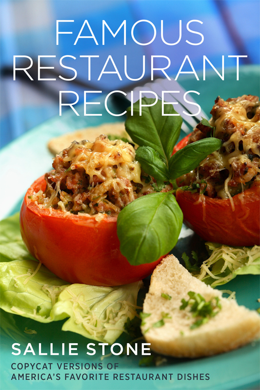 Famous Restaurant Recipes: Copycat Versions Of America's Favorite Restaurant Dishes