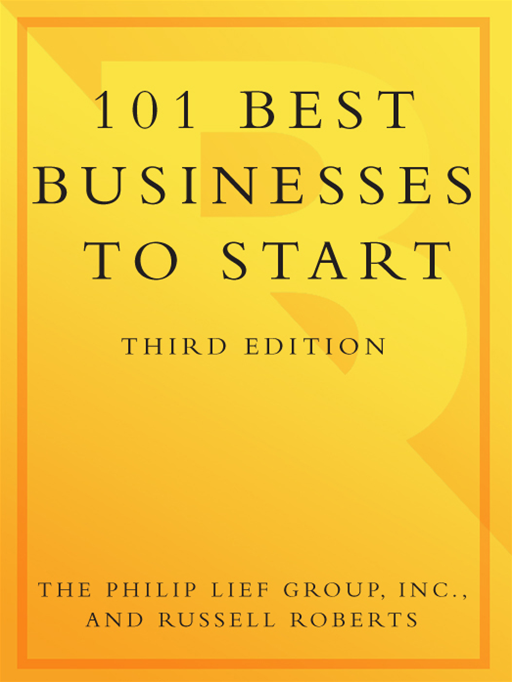 101 Best Businesses to Start By: Russell Roberts,The Philip Lief Group
