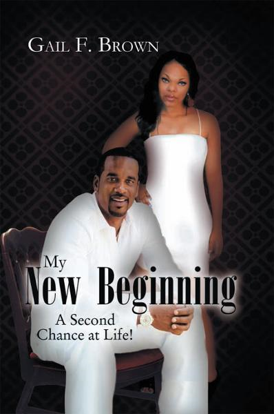 My New Beginning By: Gail F. Brown