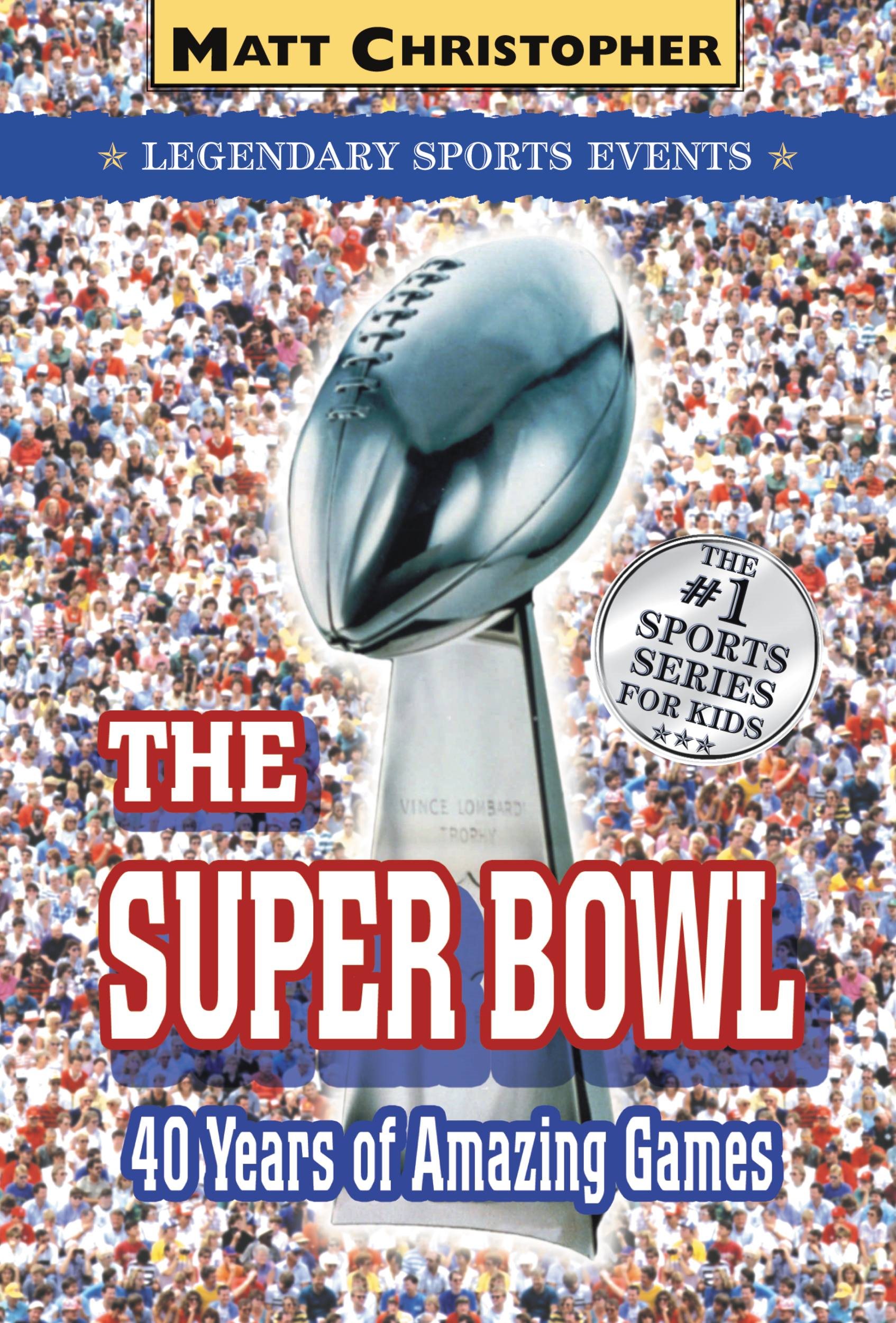 The Super Bowl By: Matt Christopher