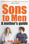 Sons To Men: A Mothers Guide: