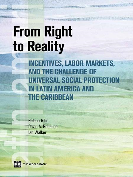 From Right to Reality: Incentives, Labor Markets, and the Challenge of Universal Social Protection in Latin America and the Caribbean