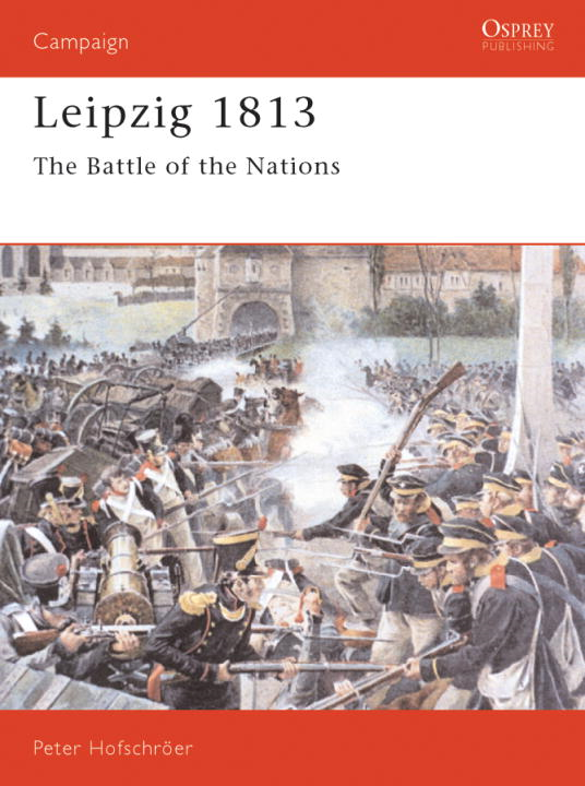 Leipzig 1813 By: Peter Hofschroer