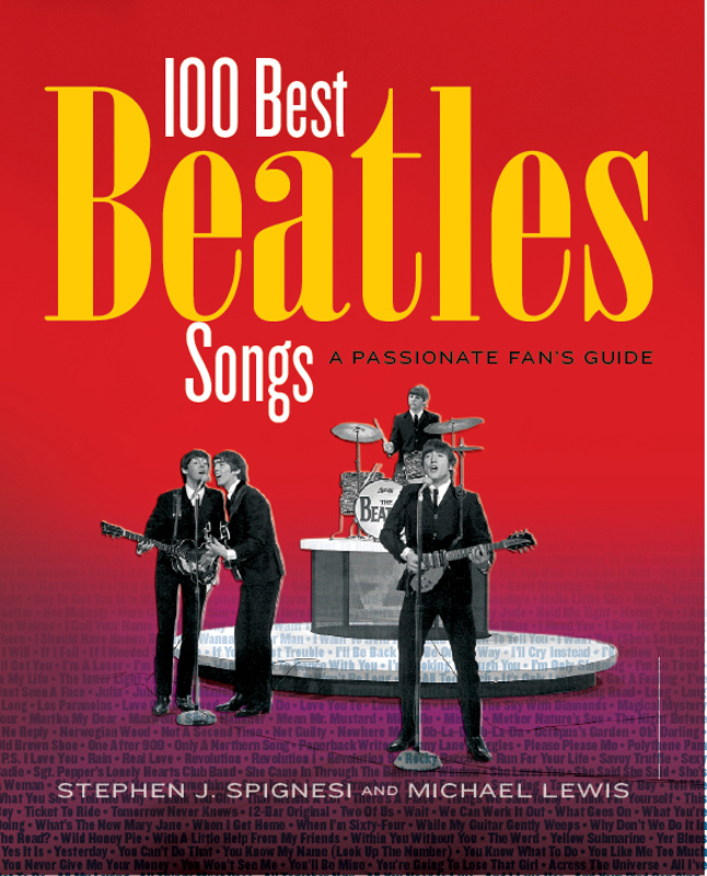 100 Best Beatles Songs By: Michael Lewis,Stephen J. Spignesi
