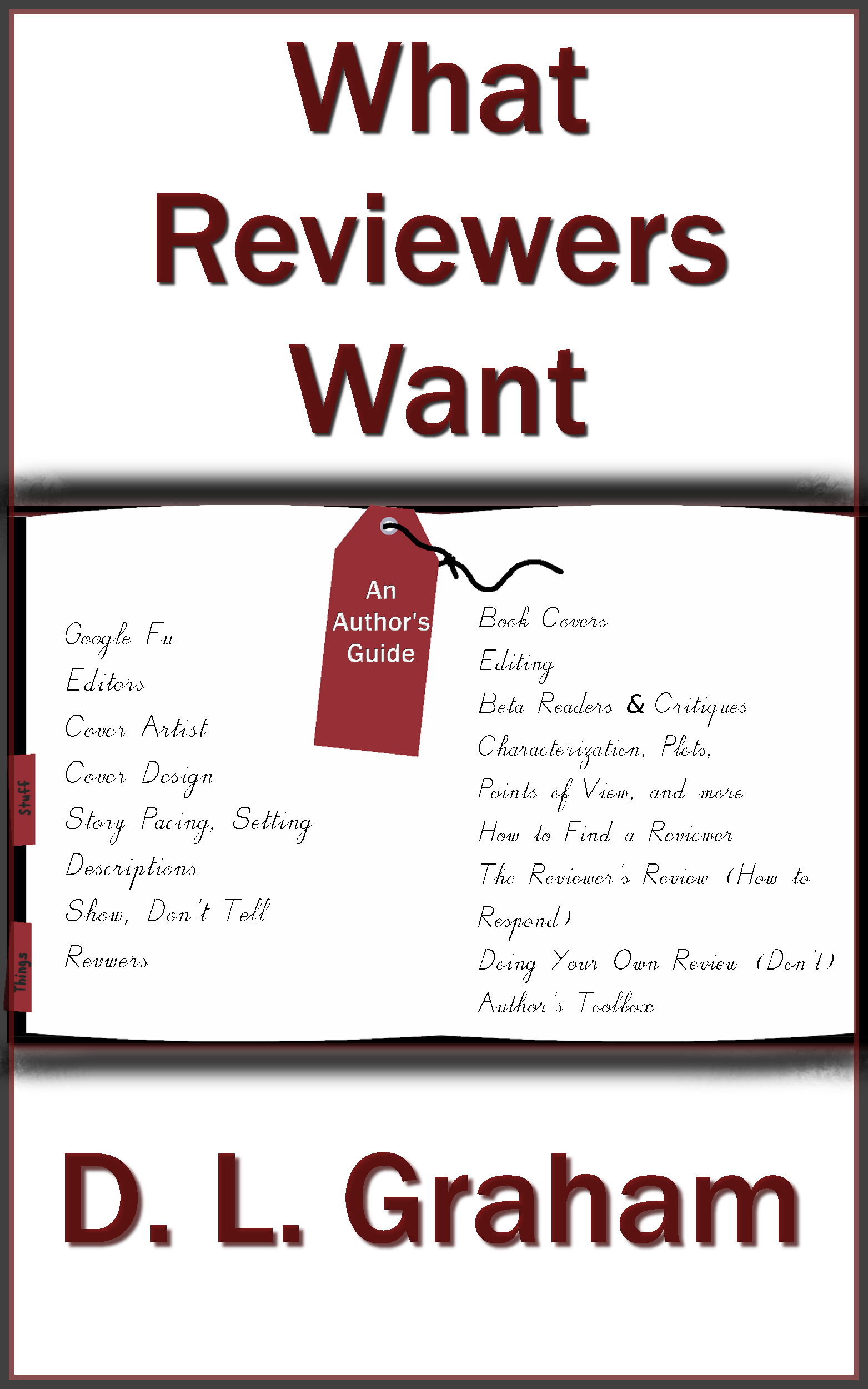 What Reviewers Want By: D. L. Graham
