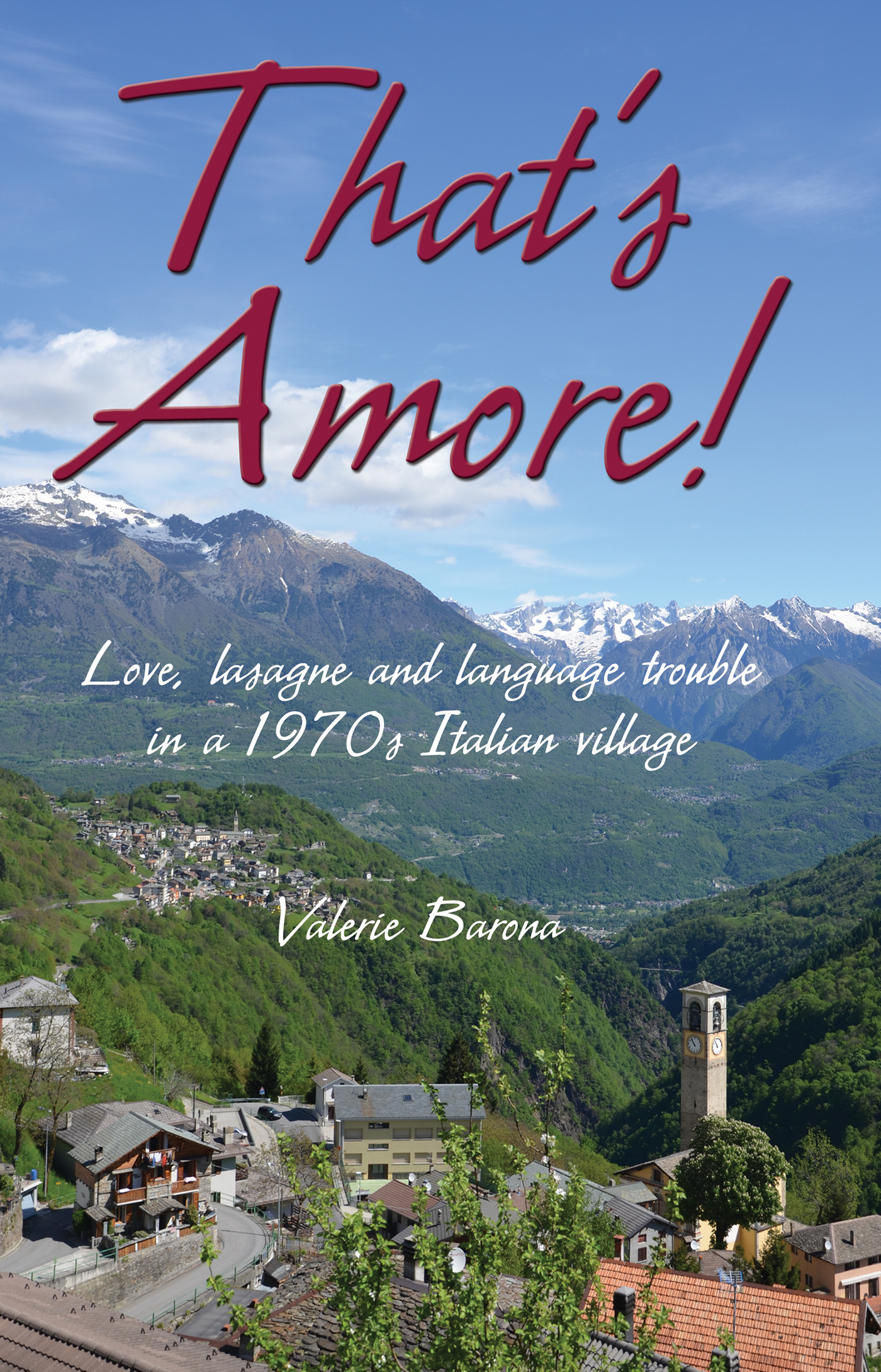 That's Amore! Lasagne,  language trouble and love in a 1970s Italian village