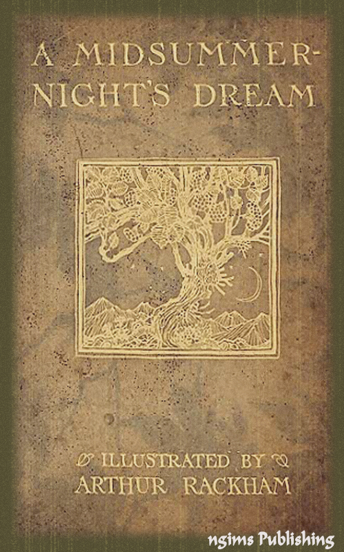 A Midsummer Night's Dream (Illustrated by Arthur Rackham + Audiobook Download Link + Active TOC) By: William Shakespeare