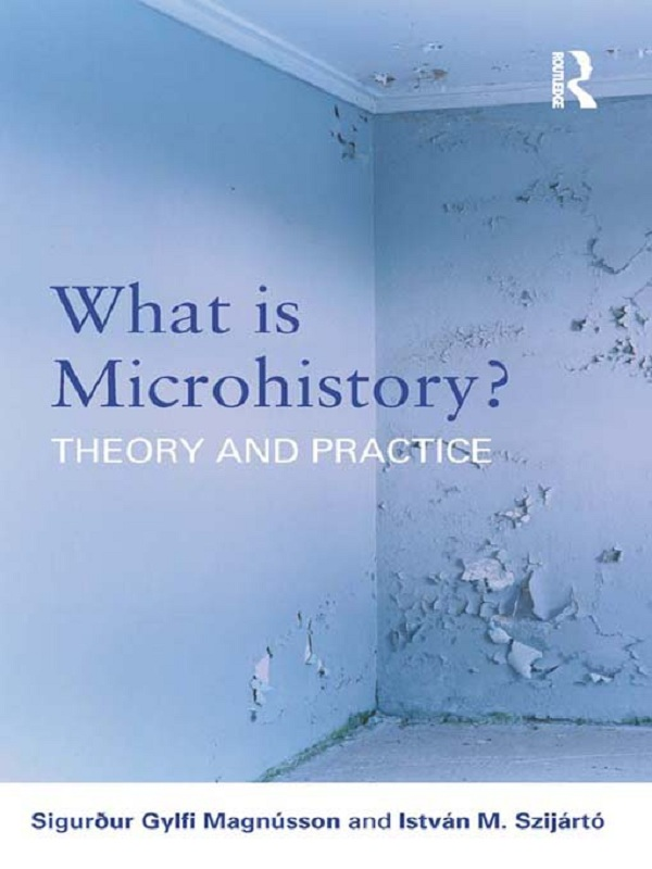 What is Microhistory Theory and Practice
