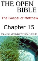 online magazine -  The Open Bible -The Gospel of Matthew: Chapter 15