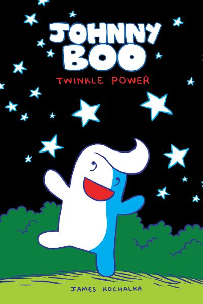 Johnny Boo Book 2: Twinkle Power By: James Kochalka