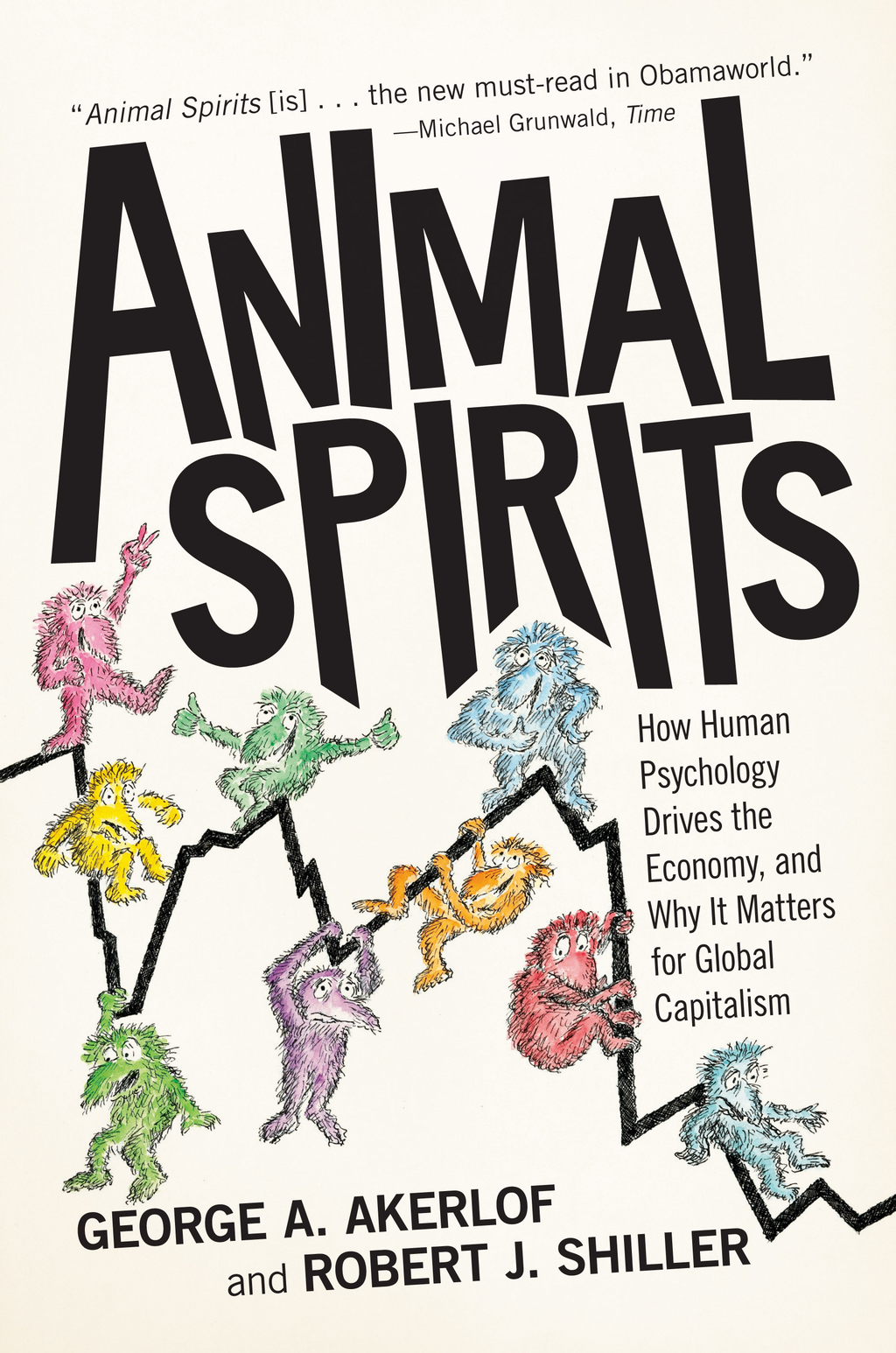 Animal Spirits By: George A. Akerlof,Robert J. Shiller