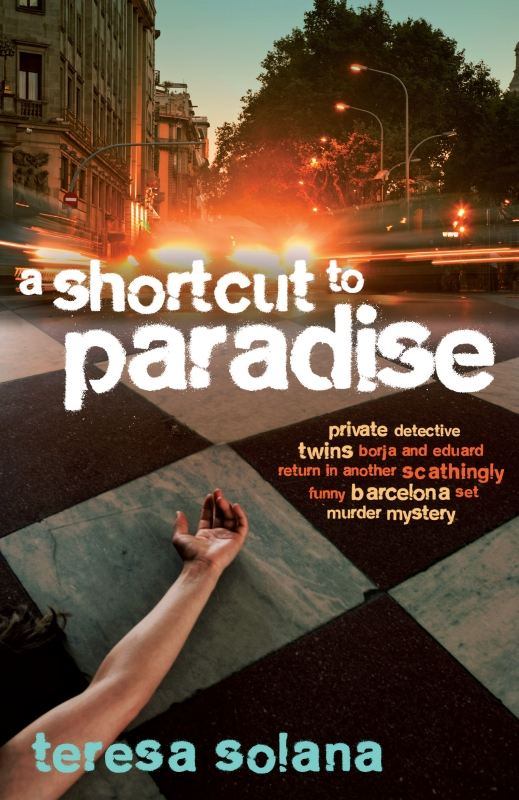 A Shortcut to Paradise By: Teresa Solana