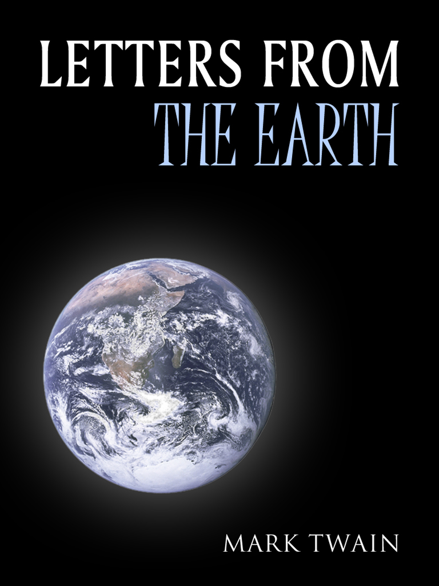 Letters From The Earth By: Mark Twain