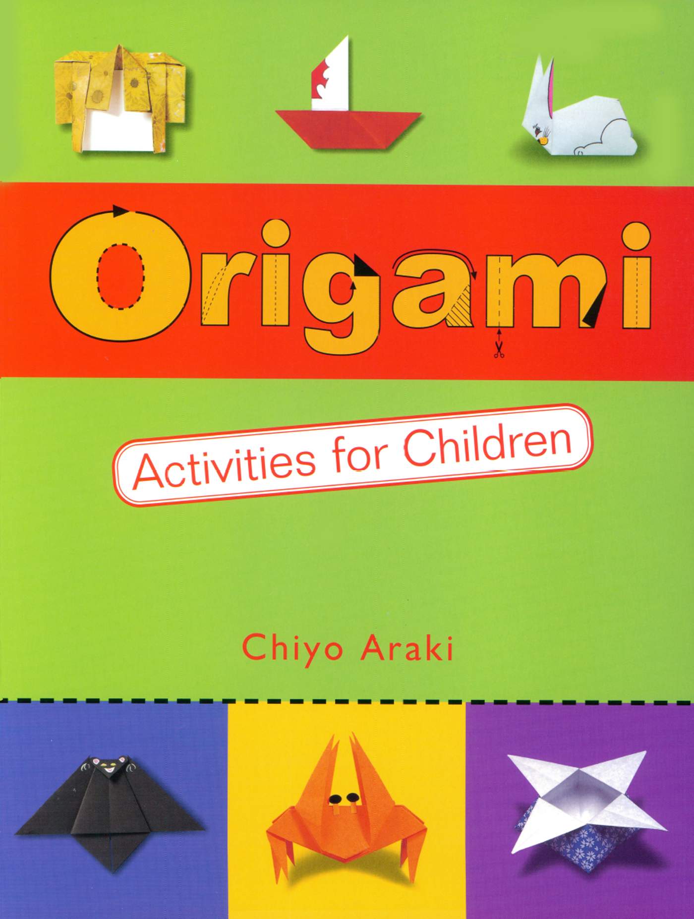 Origami Activities For Children By: Chiyo Araki