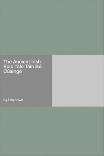 The Ancient Irish Epic Tale Tain Bo Cualnge