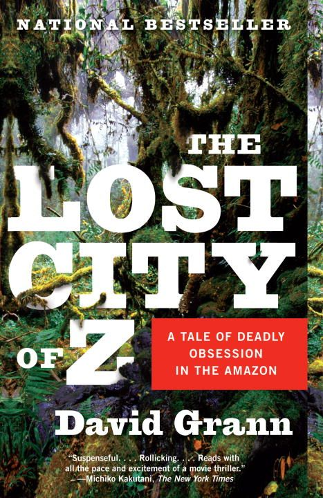 The Lost City of Z By: David Grann