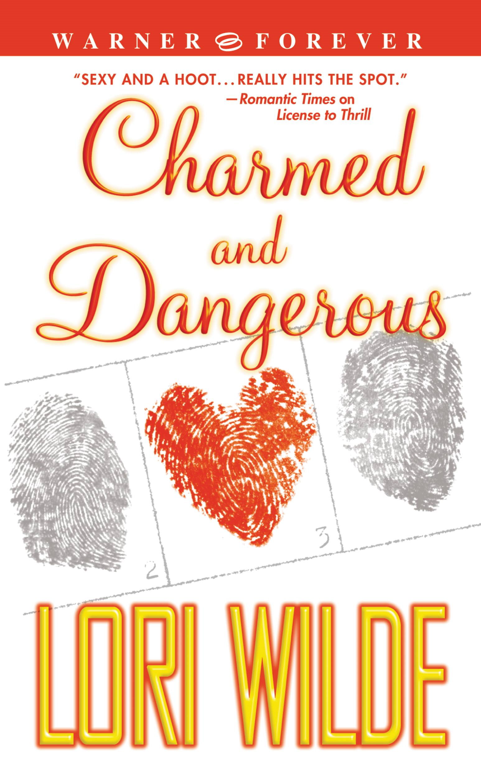 Charmed and Dangerous By: Lori Wilde