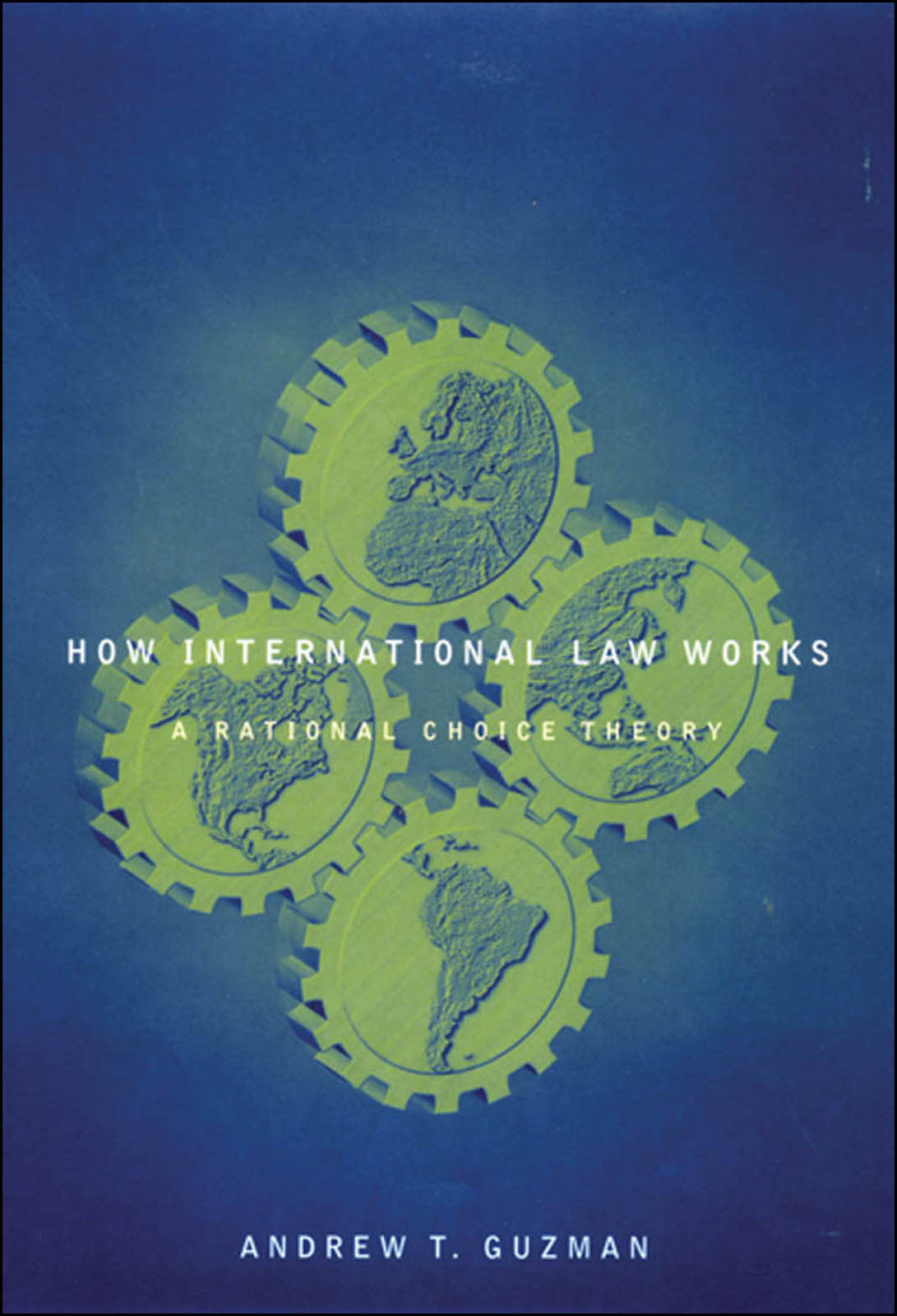 How International Law Works:A Rational Choice Theory