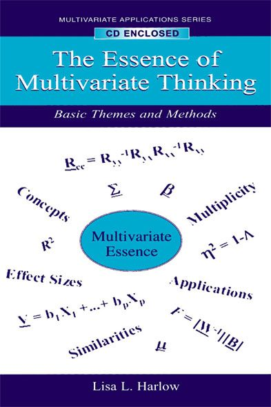 The Essence of Multivariate Thinking By: Lisa L. Harlow