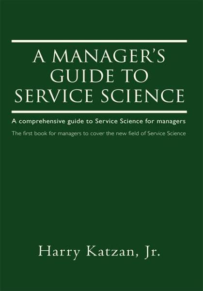 A Manager's Guide to Service Science By: Harry Katzan