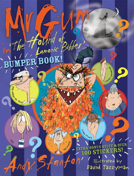 Mr Gum in 'The Hound of Lamonic Bibber' Bumper Book By: Andy Stanton,David Tazzyman