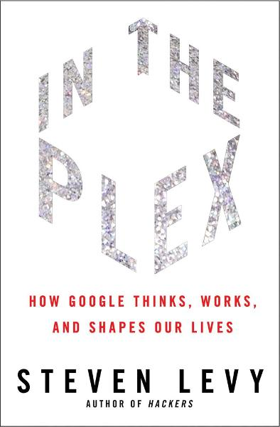 In The Plex By: Steven Levy