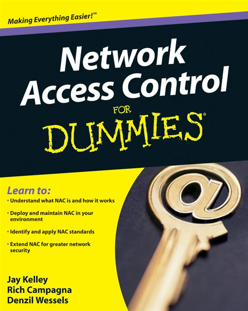 Network Access Control For Dummies By: Denzil Wessels,Jay Kelley,Rich Campagna