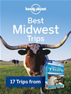 Lonely Planet Best Midwest Trips: