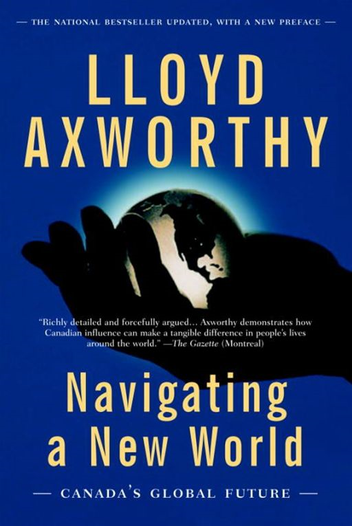 Navigating a New World By: Lloyd Axworthy